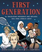 First Generation: 36 Trailblazing Immigrants and Refugees Who Make America Great