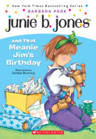 Junie B. Jones® and That Meanie Jim's Birthday