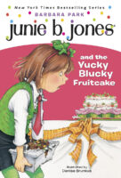 Junie B. Jones® and the Yucky Blucky Fruitcake