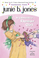 Junie B. Jones® Is (Almost) a Flower Girl