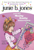 Junie B. Jones® and the Mushy Gushy Valentine