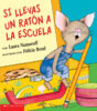 Si llevas un ratón a la escuela (<i>If You Take a Mouse to School</i>)