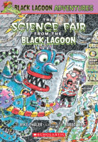 Black Lagoon® Adventures #4: The Science Fair from the Black Lagoon®