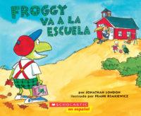 Froggy va a la escuela (<i>Froggy Goes to School</i>)
