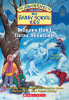 The Adventures of the Bailey School Kids®: Dragons Don't Throw Snowballs