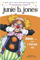Junie B. Jones®: Boo…and I Mean It!