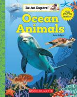 Be an Expert!™ Ocean Animals