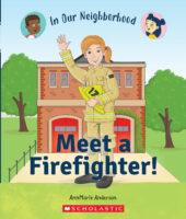 In Our Neighborhood: Meet a Firefighter!