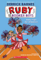Ruby and the Booker Boys: Ruby Flips for Attention