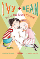 Ivy + Bean #3: Ivy + Bean Break the Fossil Record