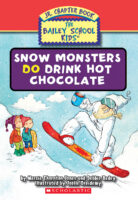 The Bailey School Kids® Jr. Chapter Book #9: Snow Monsters Do Drink Hot Chocolate