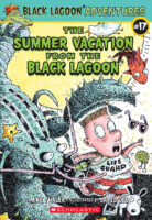 Black Lagoon® Adventures #17: The Summer Vacation from the Black Lagoon®