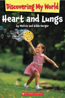 Discovering My World®: Heart and Lungs