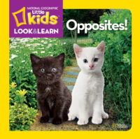 National Geographic Little Kids™ Look & Learn: Opposites!