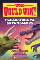 Who Would Win?® Triceratops vs. Spinosaurus
