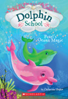 Dolphin School: Pearl's Ocean Magic