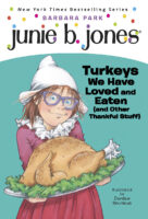Junie B. Jones®: Turkeys We Have Loved and Eaten (and Other Thankful Stuff)