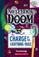 The Notebook of Doom #8: Charge of the Lightning Bugs