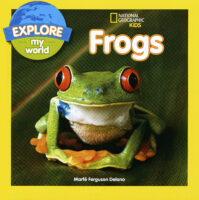National Geographic Kids™ Explore My World: Frogs