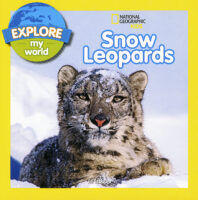 National Geographic Kids™ Explore My World: Snow Leopards