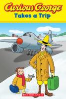 Curious George® Takes a Trip