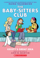 The Baby-Sitters Club® Graphix #1: Kristy's Great Idea