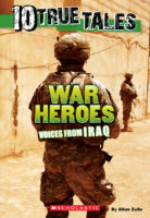 10 True Tales: War Heroes: Voices from Iraq