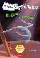 Calendar Mysteries: August Acrobat