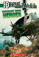 10 True Tales: Vietnam War Heroes
