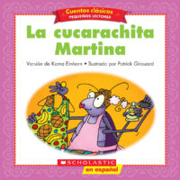Cuentos clásicos™ para pequeños lectores #2: La cucarachita Martina (<i>Folk & Fairy Tale Easy Readers #2: Martina the Cockroach</i>)