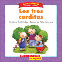Cuentos clásicos™ para pequeños lectores #3: Los tres cerditos (<i>Folk & Fairy Tale Easy Readers #3: The Three Little Pigs</i>)