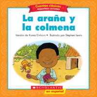 Cuentos clásicos™ para pequeños lectores #4: La araña y la colmena (<i>Folk & Fairy Tale Easy Readers #4: The Spider and the Beehive</i>)
