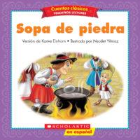 Cuentos clásicos™ para pequeños lectores #5: Sopa de piedra (<i>Folk & Fairy Tale Easy Readers #5: Stone Soup</i>)