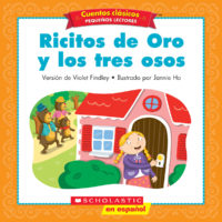 Cuentos clásicos™ para pequeños lectores #6: Ricitos de Oro y los tres osos (<i>Folk & Fairy Tale Easy Readers #6: Goldilocks and the Three Bears</i>)