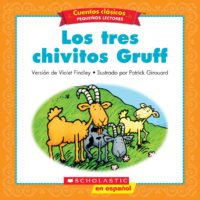 Cuentos clásicos™ para pequeños lectores #7: Los tres chivitos Gruff (<i>Folk & Fairy Tale Easy Readers #7: The Three Billy Goats Gruff</i>)