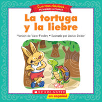 Cuentos clásicos™ para pequeños lectores #9: La tortuga y la liebre (<i>Folk & Fairy Tale Easy Readers #9: The Tortoise and the Hare</i>)