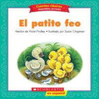 Cuentos clásicos™ para pequeños lectores #10: El patito feo (<i>Folk & Fairy Tale Easy Readers #10: The Ugly Duckling</i>)