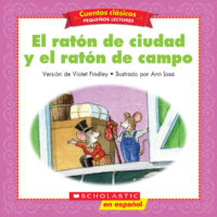 Cuentos clásicos™ para pequeños lectores #13: El ratón de ciudad y el ratón de campo (<i>Folk & Fairy Tale Easy Readers #13: The City Mouse and the Country Mouse</i>)