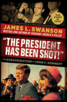 """""""The President Has Been Shot!"""" The Assassination of<br>John F. Kennedy"""