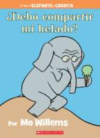 Elefante y Cerdita: ¿Debo compartir mi helado? (<i>Elephant & Piggie: Should I Share My Ice Cream?</i>)