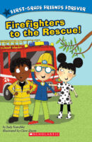First-Grade Friends Forever: Firefighters to the Rescue!