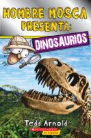 Hombre Mosca presenta: Dinosaurios (<i>Fly Guy Presents: Dinosaurs</i>)