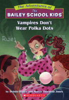 The Adventures of the Bailey School Kids®: Vampires Don't Wear Polka Dots
