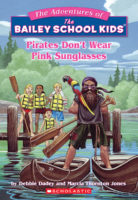 The Adventures of the Bailey School Kids™ #9: Pirates Don't Wear Pink Sunglasses