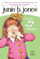 Junie B. Jones® and Her Big Fat Mouth