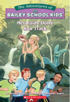The Adventures of the Bailey School Kids™ #26: Mermaids Don't Run Track