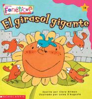 Cuentos fonéticos™ #18: El girasol gigante (<i>Spanish Phonics Readers #18: The Giant Sunflower</i>)
