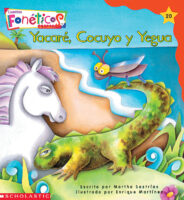 Cuentos fonéticos™ #20: Yacaré, Cocuyo y Yegua (<i>Spanish Phonics Readers #20: The Lizard, the Firefly, and the Horse</i>)