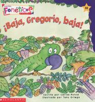 Cuentos fonéticos™ #32: ¡Baja, Gregorio, baja! (<i>Spanish Phonics Readers #32: Come Down, Gregorio!</i>)