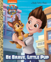 PAW Patrol™: The Movie: Be Brave, Little Pup: A Little Golden Book®